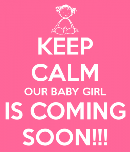 keep-calm-our-baby-girl-is-coming-soon